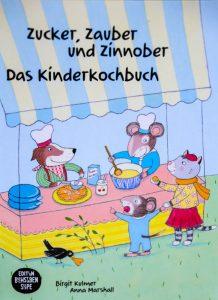 Das Kinderkochbuch - Zucker, Zauber und Zinnober