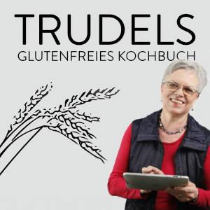 Blog Trudel Glutenfrei Kochen